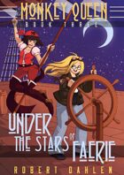 Under The Stars Of Faerie: Monkey Queen Book 3