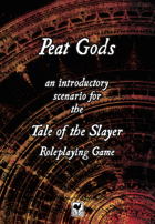 PEAT GODS: Introductory Scenario for Tale of the Slayer