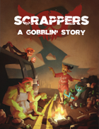 Scrappers: A Gobblin' Story