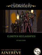 Eldritch ReClassified