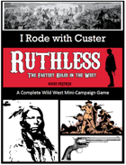 Ruthless: I Rode with Custer
