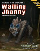 Wailing Jhonny: Creatures of the Apocalypse 10