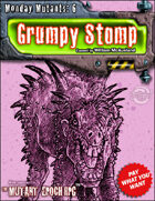 Monday Mutants 6: Grumpy Stomp