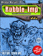 Monday Mutants 8: Rubble-Imp