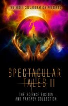 Spectacular Tales II