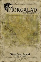 Morgalad Fantasy RPG Starter Book