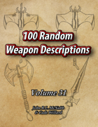 100 Random Weapon Descriptions Volume 31