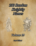100 Random Knightly Names Volume 29