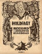 Holdfast: Record of the Dwarven Kingdoms, Volume I