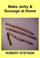 Make Jerky & Sausage at Home