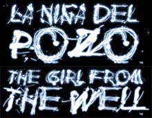 La Niña del Pozo / The Girl in the Well