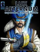 Lux Aeternum: Expanded Setting Guide (True20)