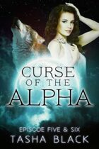 Curse of the Alpha: Episodes 5 & 6