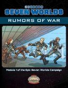 Seven Worlds Module 1: Rumors of War