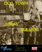 Dog Town: Stray Bullets