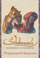 Scheherazade - Pregenerated Characters
