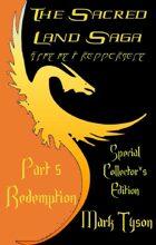 The Sacred Land Saga Part 5 Redemption
