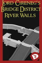 Lord Cireneg's Bridge District - River Walls