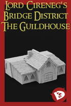 Lord Cireneg's Bridge District - Guildhouse