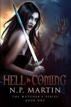 Hell Is Coming (The Watcher's Series Book 1)