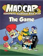 MADCAP: Screwball Cartoon Role-Play