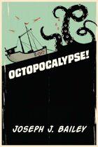 Octopocalypse