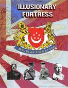 Illusionary Fortress: Singapore 1942