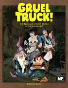Gruel Truck!