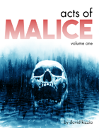 Acts of Malice, Volume One