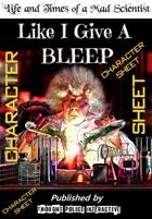Like I Give A BLEEP (CHARACTER SHEET)