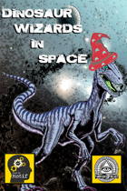 Dinosaur Wizards in Space (2 page mini-RPG)
