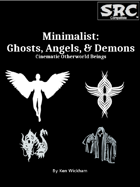 Minimalist: Ghosts, Angels, & Demons