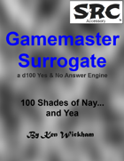 Gamemaster Surrogate, 100 Shades of Nay...and Yea