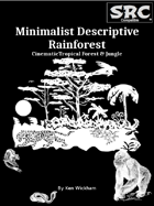 Minimalist Descriptive Rainforest