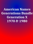 American Names Generation X [BUNDLE]