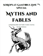 SoRoPlay GamTools Zine: Myths and Fables