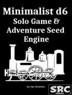 Minimalist d6 Solo Game & Adventure Seed Engine