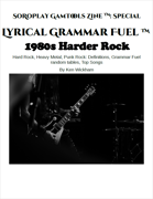 Lyrical Grammar Fuel: 1980s Harder Rock