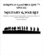 SoRoPlay GamTools Zine: Military & War Ref