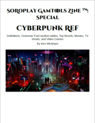 SoRoPlay GamTools Zine: Cyberpunk Ref