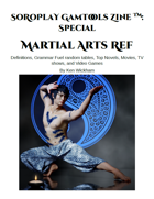 SoRoPlay GamTools Zine: Martial Arts Ref