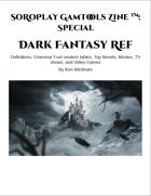 SoRoPlay GamTools Zine: Dark Fantasy Ref