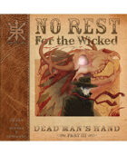 No Rest For The Wicked Part 3:  Dead Man's Hand