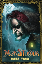 Monstrous ONE SHOT:  Baba Yaga