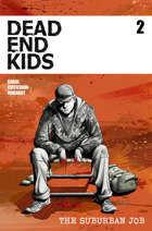 Dead End Kids Vol. 2 The Suburban Job #2