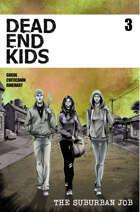 Dead End Kids Vol. 2 The Suburban Job #3