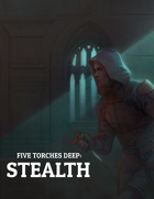 Five Torches Deep: Stealth