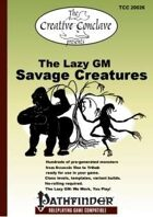 The Lazy GM: Savage Creatures - Pathfinder Edition