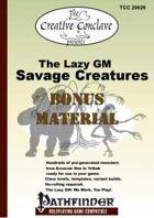 The Lazy GM: Savage Creatures Bonus Material (Pathfinder)