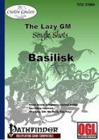 The Lazy GM Single Shots: Basilisk